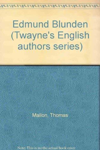 Edmund Blunden (Twayne's English authors series) (0805768297) by Thomas Mallon