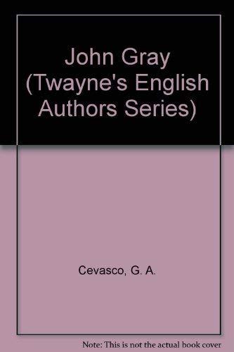 9780805768398: John Gray (Twayne's English Authors Series)