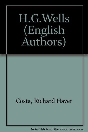 H.G. Wells (Twayne's English Authors Series): Costa, Richard Hauer
