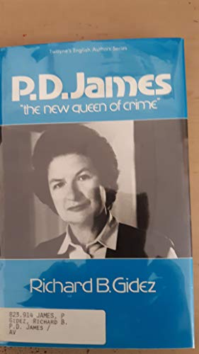 P.D. James The New Queen of Crime (Twayne's English Authors Series): Gidez, Richard B.