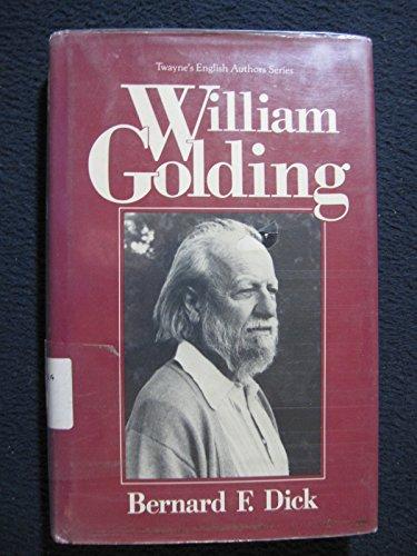 William Golding (Twayne's English Authors Series): Bernard F. Dick