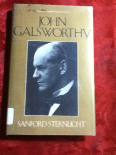 John Galsworthy (Twayne's English Authors Series): Sanford Sternlicht