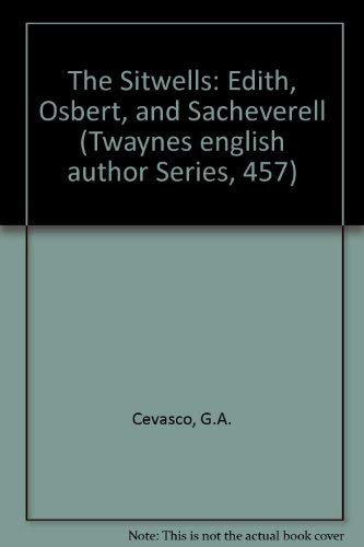 9780805769531: The Sitwells: Edith, Osbert, and Sacheverell (Twayne's English Authors Series)