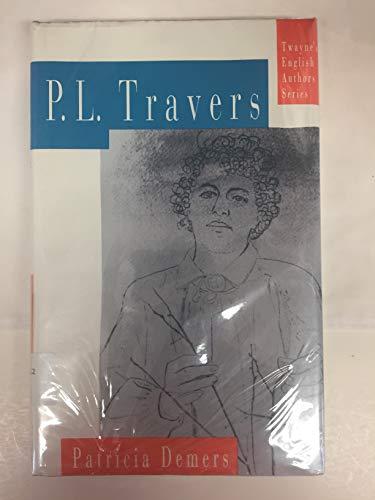 P.L. Travers (Twayne's English Authors Series) - Demers, Patricia