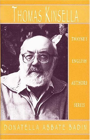 Thomas Kinsella (English Authors Series): Badin