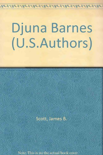 Djuna Barnes (Twayne's United States Authors Series ; Tusas 262): Scott, James Brown