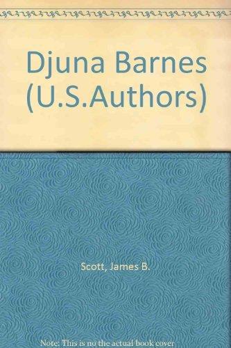 Djuna Barnes, Twayne's United States Authors Series: Scott, James B.; Bowman, Sylvia E. Editor