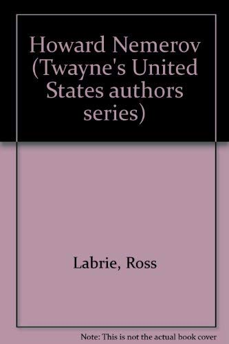 Howard Nemerov (Twayne's United States authors series ; TUSAS 356): Labrie, Ross