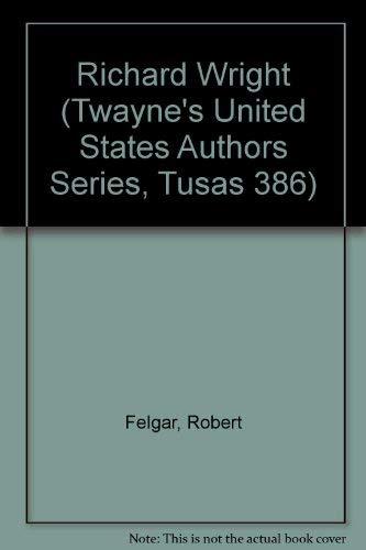 9780805773200: Richard Wright (Twayne's United States Authors Series, Tusas 386)