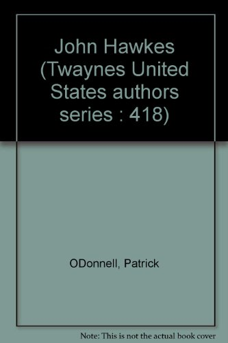 John Hawkes (Twayne's United States authors series) (0805773517) by O'Donnell, Patrick