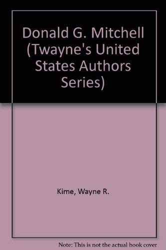 Donald G. Mitchell (Twayne's United States Authors: Wayne R. Kime