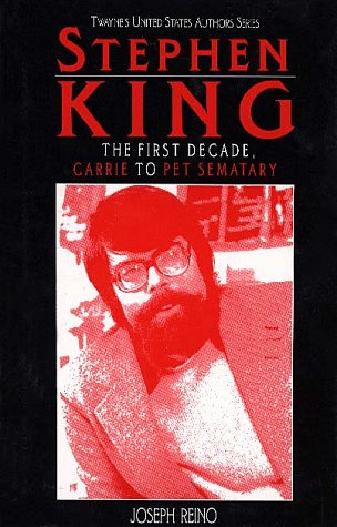 9780805775129: Stephen King: The First Decade, Carrie to Pet Sematary (Twayne's united States Authors Series)