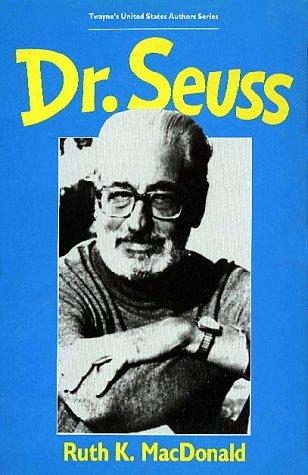 Dr Seuss (Twayne's United States Authors Series): MacDonald, Ruth K.
