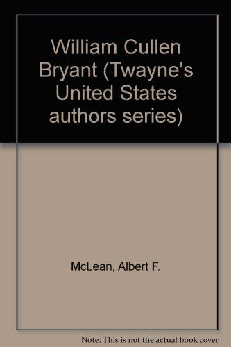 William Cullen Bryant (Twayne's United States Authors: Albert F. McLean;
