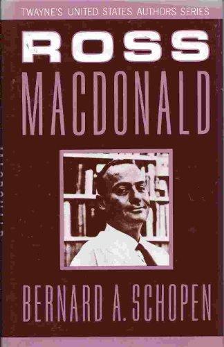 Ross Macdonald (Twayne's United States Authors Series): Schopen, Bernard