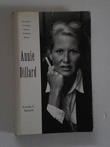 Annie Dillard (Twayne's United States Authors Series): Smith, Linda L.