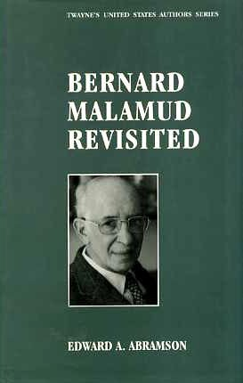 Bernard Malamud Revisited (Twayne's United States Authors Series): Abramson, Edward A.