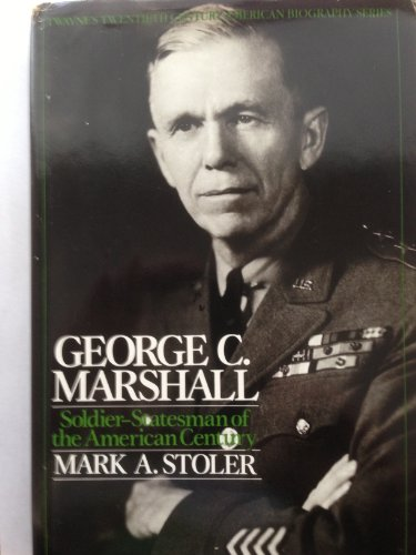 9780805777680: George C. Marshall: Soldier-Statesman of the American Century