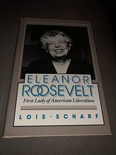 9780805777697: Eleanor Roosevelt: First Lady of American Liberalism (Twayne's Twentieth-Century American Biography Series)
