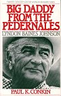 Big Daddy from the Pedernales: Lyndon Bains Joh Nson (Twayne's Twentieth-Century American ...