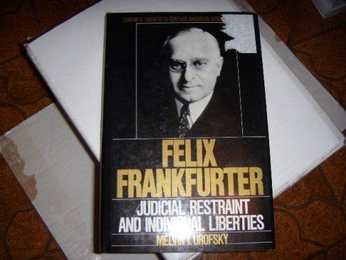 9780805777741: Felix Frankfurter: Judicial Restraint and Individual Liberties (Twayne's Twentieth-Century American Biography Series)