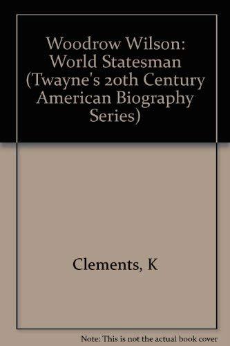 9780805777796: Woodrow Wilson: World Statesman (Twayne's 20th Century American Biography Series)