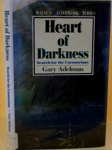 Heart of Darkness: Search for the Unconscious (Twayne's Masterwork Studies): Adelman, Gary