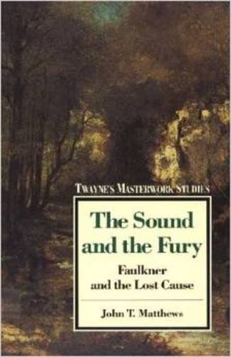 9780805779653: The Sound and the Fury: Faulkner and the Lost Cause