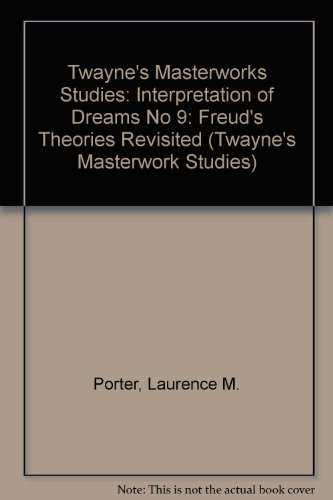 The Interpretation of Dreams: Freud's Theories Revisited (Twayne's Masterwork Studies) (No 9) (080577971X) by Porter, Lawrence M.; Porter, Laurence M.