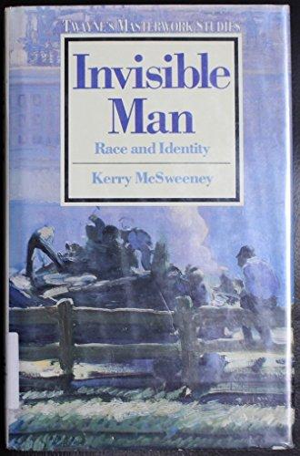 Invisible Man: Race and Identity (Twayne's Masterwork Studies): McSweeney, Kerry