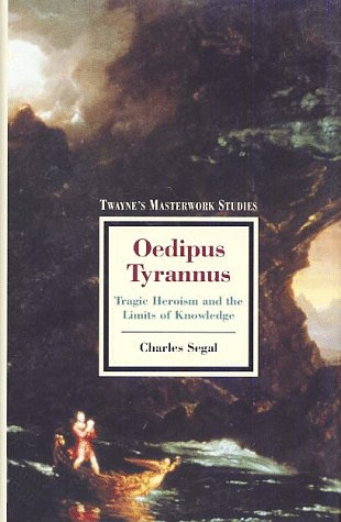 9780805779790: Oedipus Tyrannus: Tragic Heroism and the Limits of Knowledge