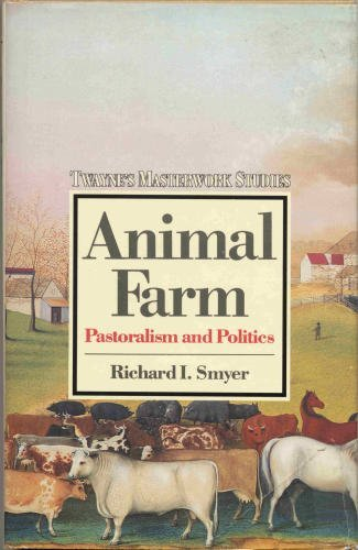 9780805779806: Animal Farm: Pastoralism and Politics: A Student's Companion to the Novel (Twayne's Masterwork Studies, No. 19)