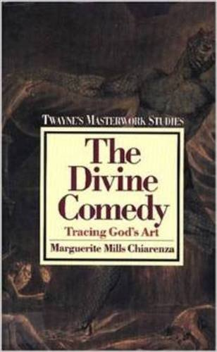 The Divine Comedy : Tracing God s Art: Twayne s Masterwork Studies, No 25 (Hardback): Marguerite ...