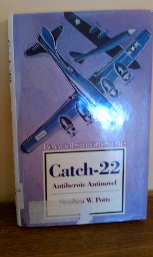 9780805779929: Catch-22: Antiheroic Antinovel (Twayne's Masterwork Studies)