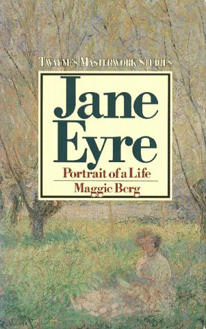 Jane Eyre: Portrait of a Life: A: Berg, Maggie