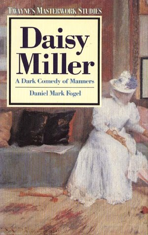 9780805780253: Daisy Miller: A Dark Comedy of Manners (Twayne's Masterwork Studies)