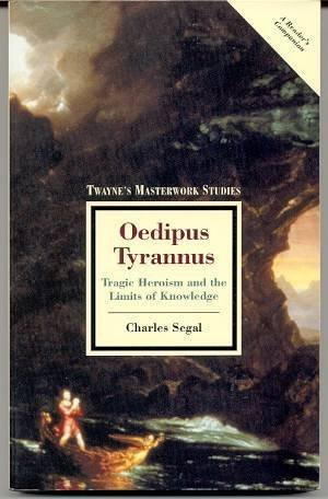9780805780291: Oedipus Tyrannus: Tragic Heroism and the Limits of Knowledge
