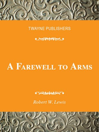 A Farewell to Arms: The War of the Words: Robert W. Lewis