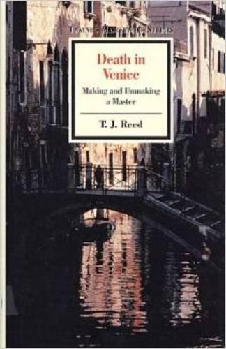 Masterwork Studies Series: Death in Venice: Reed, T. J.