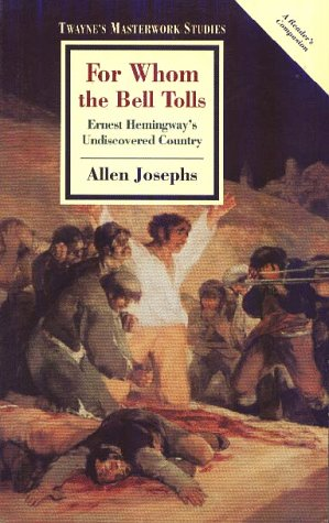 9780805780789: For Whom the Bell Tolls: Ernest Hemingway's Undiscovered Country (Twayne's Masterwork Studies)