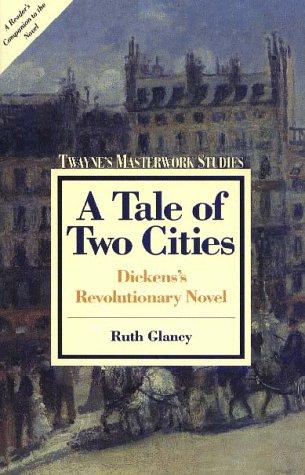 9780805780888: A Tale of Two Cities: Dicken's Revolutionary Novel (Twayne's Masterwork Studies)