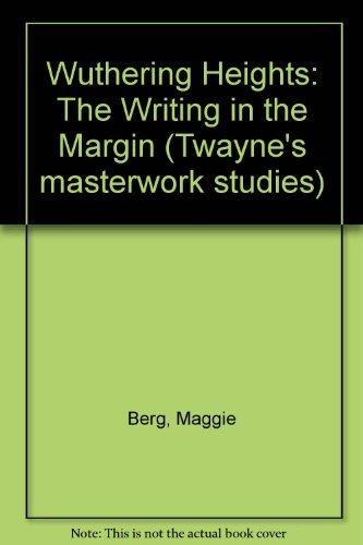 9780805781014: Wuthering Heights: The Writing in the Margin (Twayne's Masterwork Studies)