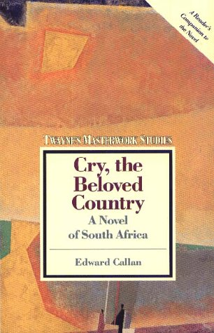 9780805781090: Cry, the Beloved Country: A Novel of South Africa (Twayne's Masterwork Studies)