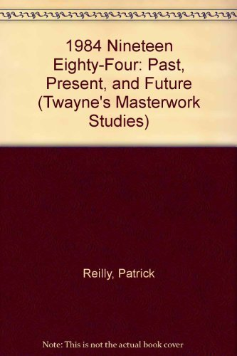 9780805781106: Nineteen Eighty-Four: Past, Present, and Future (Twayne's masterwork studies)