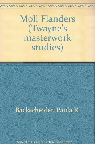 9780805781304: Moll Flanders: The Making of a Criminal Mind (Twayne's Masterwork Studies)