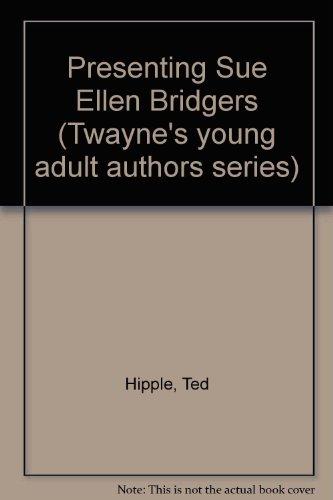 9780805782134: Presenting Sue Ellen Bridgers (Twayne's United States Authors Series)