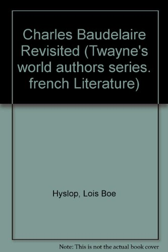 9780805782653: Charles Baudelaire Revisited (Twayne's World Authors Series)