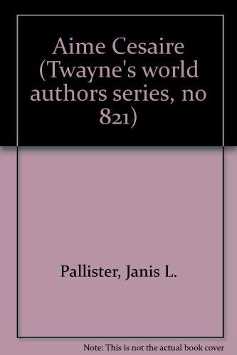 9780805782660: Aime Cesaire (Twayne's world authors series, no 821)
