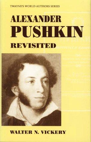 Alexander Pushkin (Hardback): Walter N. Vickery
