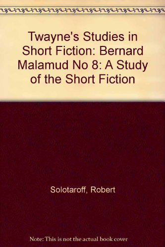 Bernard Malamud: A Study of the Short Fiction (Twayne's Studies in Short Fiction) (No 8): ...